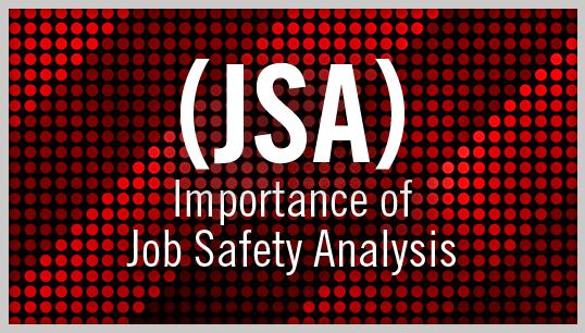 Importance of Job Safety Analysis