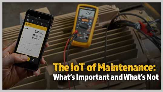 The IoT of maintenance – what's important and what's not