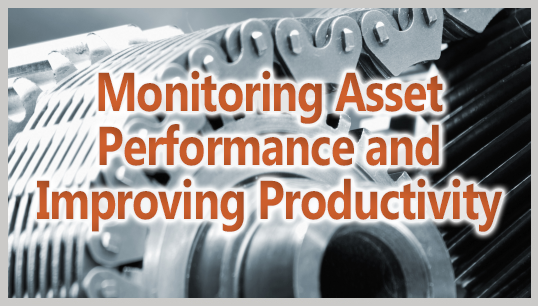 Monitoring Asset Performance and Improving Productivity
